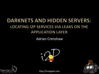Darknets and hidden  servers: Locating I2P services via Leaks on the Application Layer