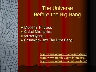 Modern Physics Global Mechanics Astrophysics Cosmology and The Little Bang