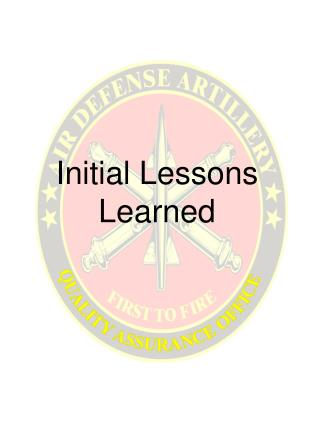 Initial Lessons Learned