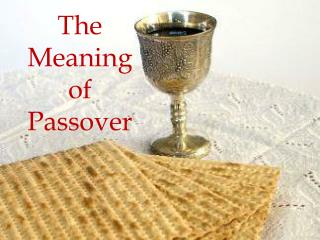 The Meaning  of Passover