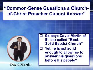""" Common-Sense Questions a Church-of-Christ Preacher Cannot Answer"""
