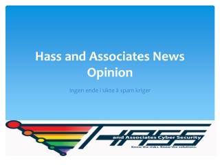 Hass and Associates News Opinion: Ingen ende i sikte å spam
