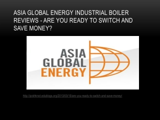 Asia Global Energy Industrial boiler reviews - Are you ready
