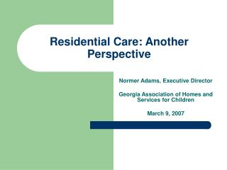Residential Care: Another Perspective