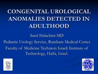 CONGENITAL UROLOGICAL ANOMALIES DETECTED IN ADULTHOOD