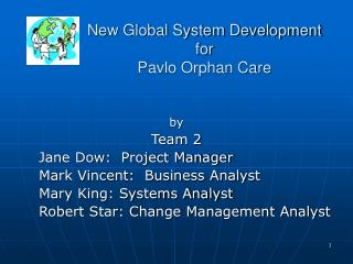 New Global System Development for  Pavlo Orphan Care