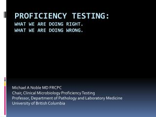 Proficiency Testing: What we are doing right. What we are doing wrong.