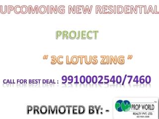 lotus zing,9910002540,lotus zing Noida, 3c lotus zing,3c lot