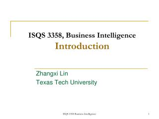 ISQS 3358, Business Intelligence Introduction