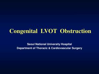 Congenital LVOT Obstruction