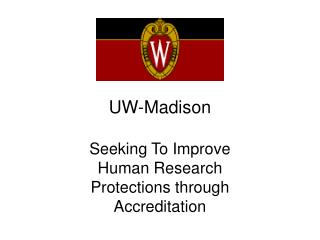 UW-Madison Seeking To Improve Human Research Protections through Accreditation