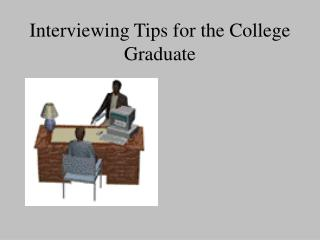 Interviewing Tips for the College Graduate