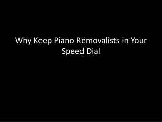 Why Keep Piano Removalists in Your Speed Dial