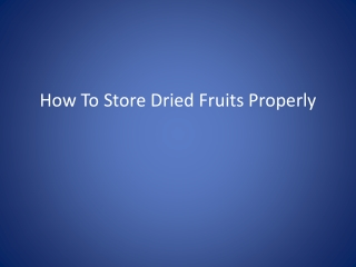 How To Store Dried Fruits Properly