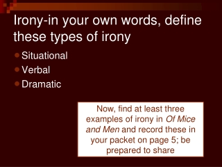Irony-in your own words, define these types of irony