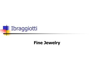 ibraggiotti fine jewelry Shop