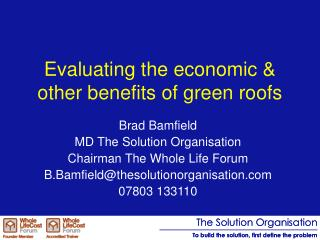 Evaluating the economic & other benefits of green roofs