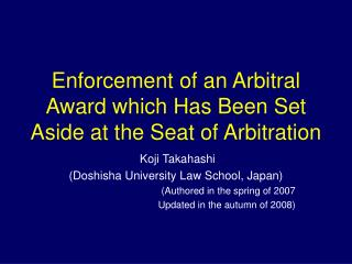 Enforcement of an Arbitral Award which Has Been Set Aside at the Seat of Arbitration