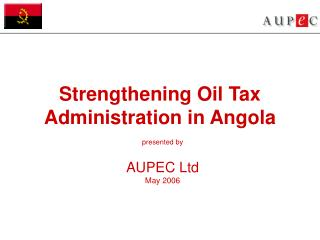 Strengthening Oil Tax Administration in Angola