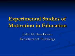Experimental Studies of Motivation in Education
