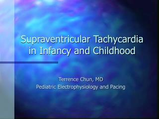 Supraventricular Tachycardia in Infancy and Childhood