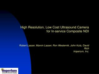 High Resolution, Low Cost Ultrasound Camera for In-service Composite NDI Robert  Lasser , Marvin  Lasser , Ron  Westerni