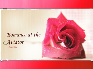 Romance at the Aviator