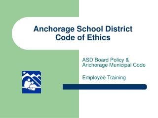Anchorage School District Code of Ethics