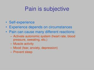 Pain is subjective