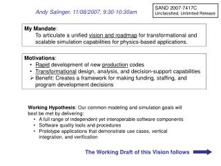 My Mandate : To articulate a unified  vision and roadmap  for transformational and scalable simulation capabilities for