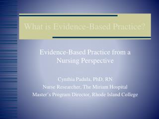 What is Evidence-Based Practice?