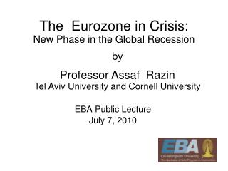 The  Eurozone in Crisis: New Phase in the Global Recession