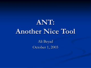 ANT: Another Nice Tool