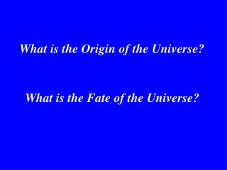 What is the Origin of the Universe?