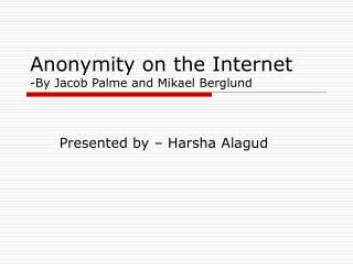 Anonymity on the Internet -By Jacob Palme and Mikael Berglund