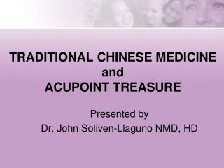 TRADITIONAL CHINESE MEDICINE  and ACUPOINT TREASURE