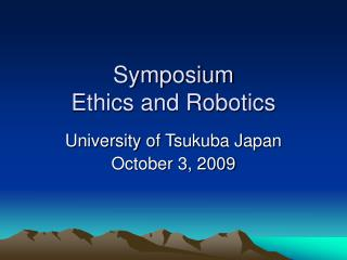 Symposium Ethics and Robotics