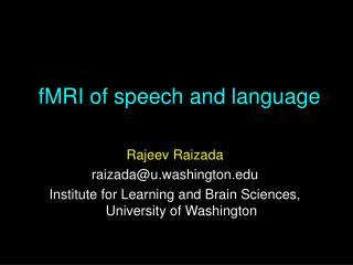 fMRI of speech and language