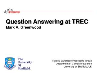 Question Answering at TREC Mark A. Greenwood