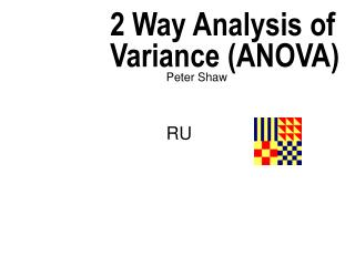 2 Way Analysis of Variance (ANOVA)