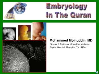 Mohammed Moinuddin, MD Director & Professor of Nuclear Medicine Baptist Hospital, Memphis, TN - USA