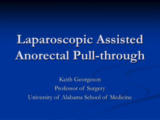 Laparoscopic Assisted Anorectal Pull-through