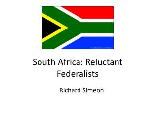 South Africa: Reluctant Federalists