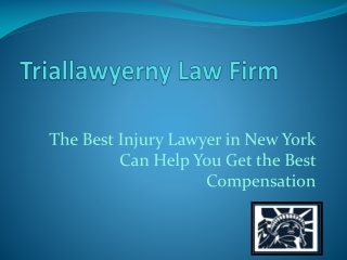 The Best Injury Lawyer in New York Can Help You Get the Best