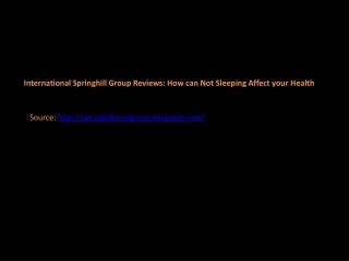 International Springhill Group Reviews: How can Not Sleeping