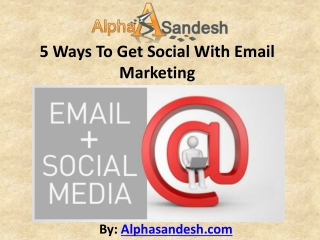 5 Ways To Get Social With Email Marketing