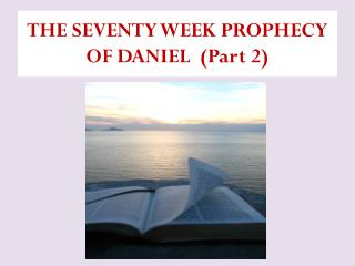 THE SEVENTY WEEK PROPHECY  OF DANIEL  (Part 2)