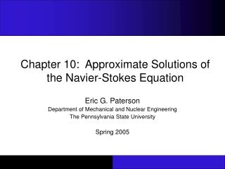 Chapter 10:  Approximate Solutions of the Navier-Stokes Equation