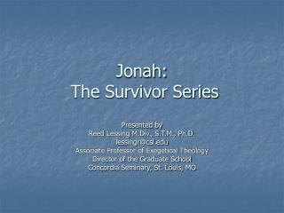 Jonah:   The Survivor Series