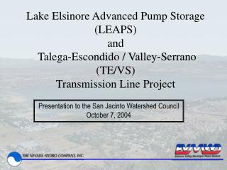 Lake Elsinore Advanced Pump Storage (LEAPS) and  Talega-Escondido / Valley-Serrano (TE/VS) Transmission Line Project